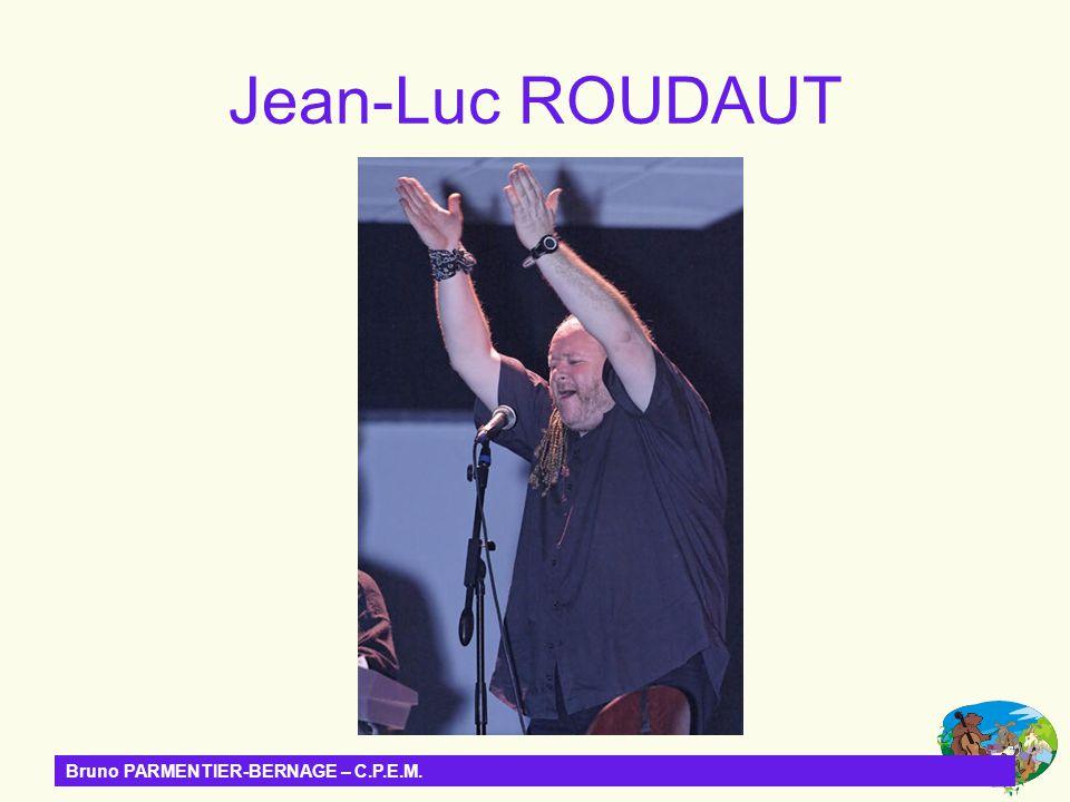 Jean-Luc ROUDAUT Bruno PARMENTIER-BERNAGE – C.P.E.M.