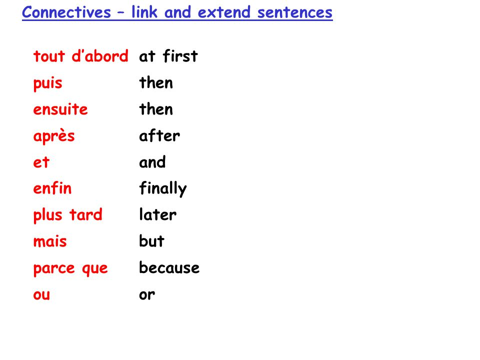 Connectives – link and extend sentences
