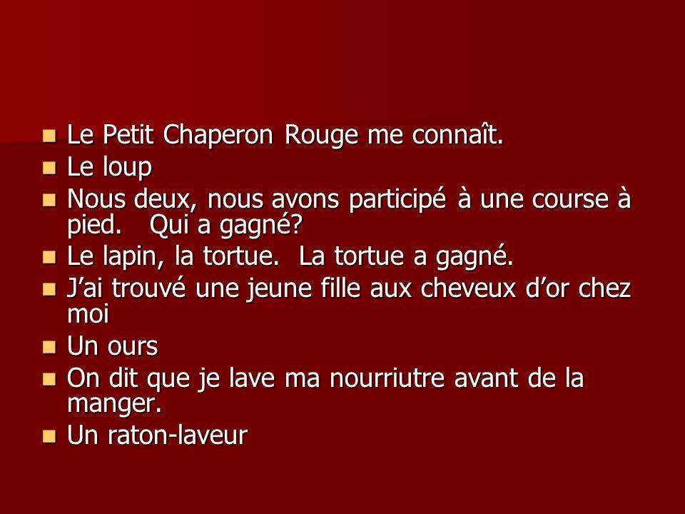 Le Petit Chaperon Rouge me connaît.