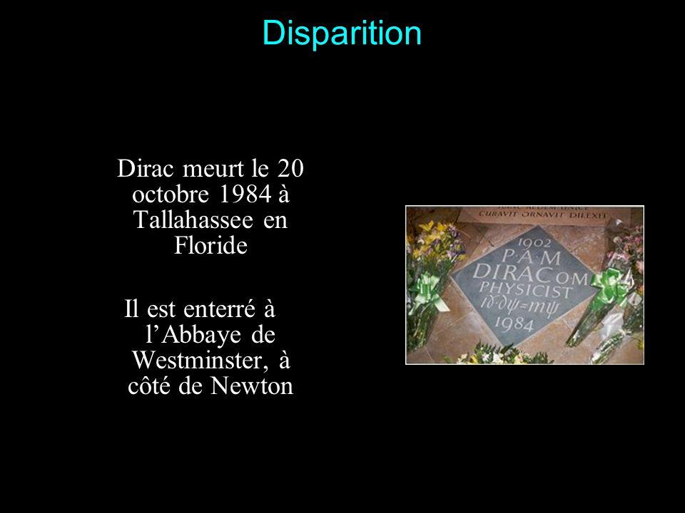 Disparition Dirac meurt le 20 octobre 1984 à Tallahassee en Floride
