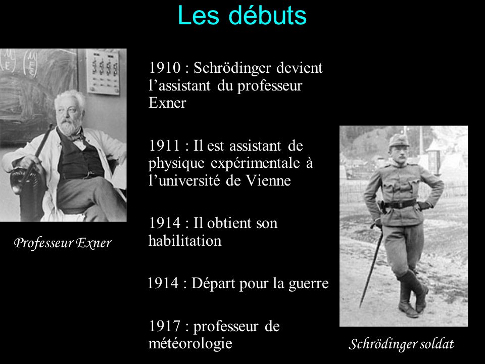 Les débuts 1910 : Schrödinger devient l'assistant du professeur Exner