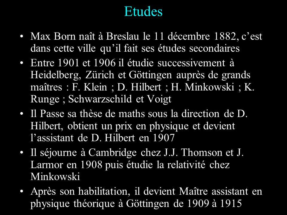 Etudes Max Born naît à Breslau le 11 décembre 1882, c'est dans cette ville qu'il fait ses études secondaires.
