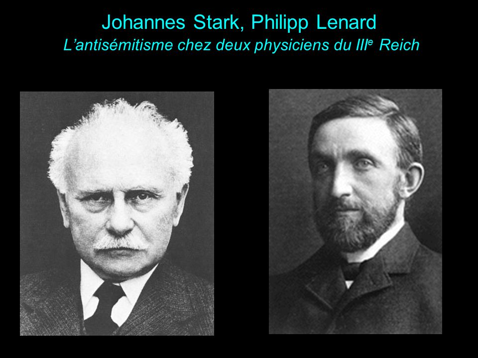 Johannes Stark, Philipp Lenard L'antisémitisme chez deux physiciens du IIIe Reich