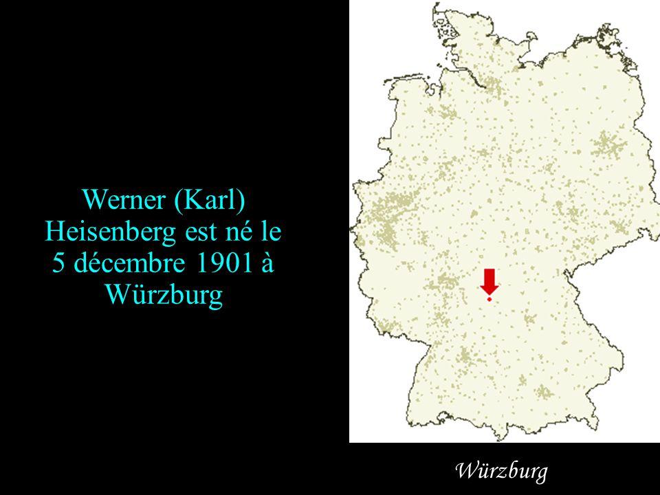 Werner (Karl) Heisenberg est né le 5 décembre 1901 à Würzburg