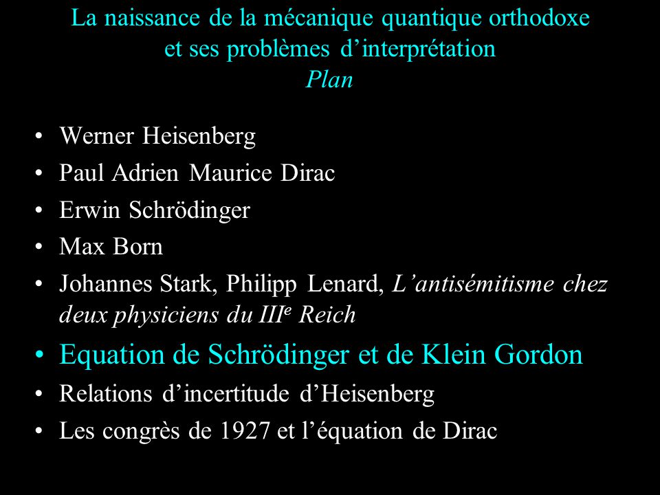 Equation de Schrödinger et de Klein Gordon