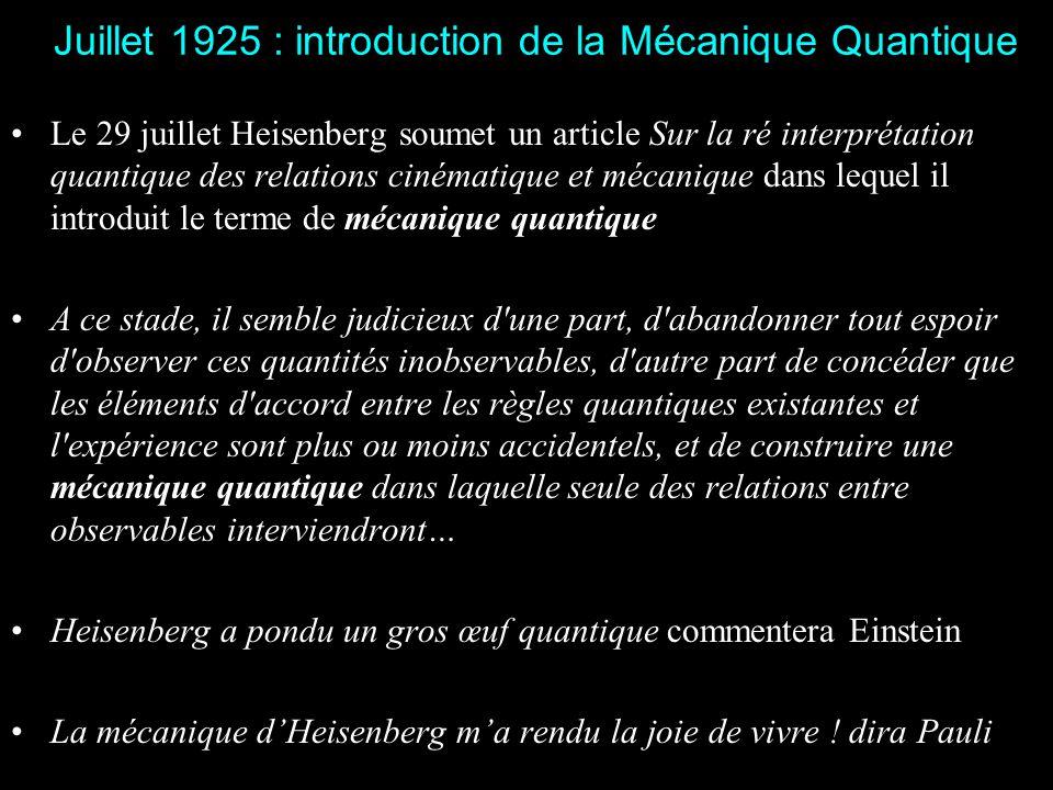 Juillet 1925 : introduction de la Mécanique Quantique
