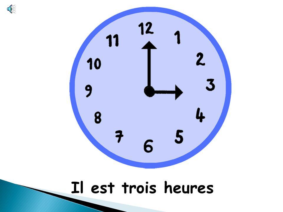Il est trois heures