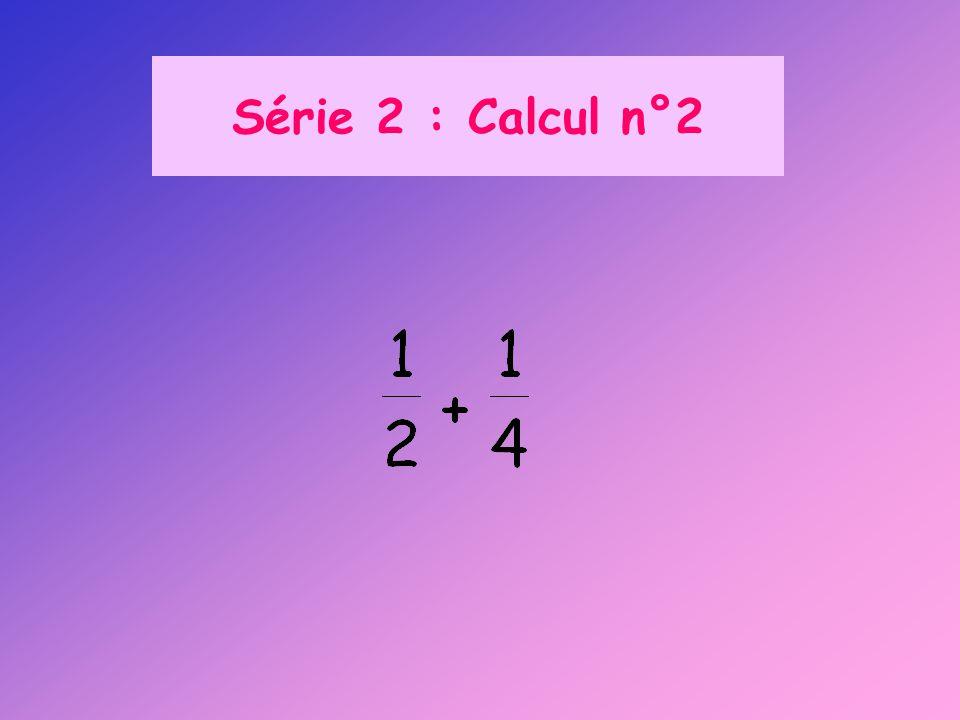 Série 2 : Calcul n°2