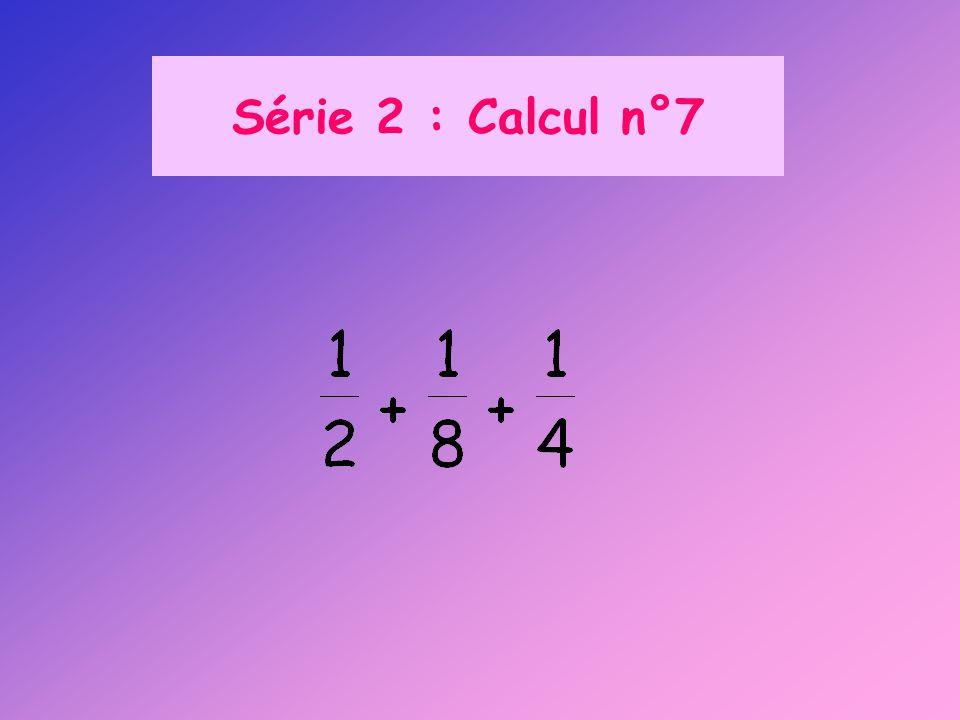Série 2 : Calcul n°7