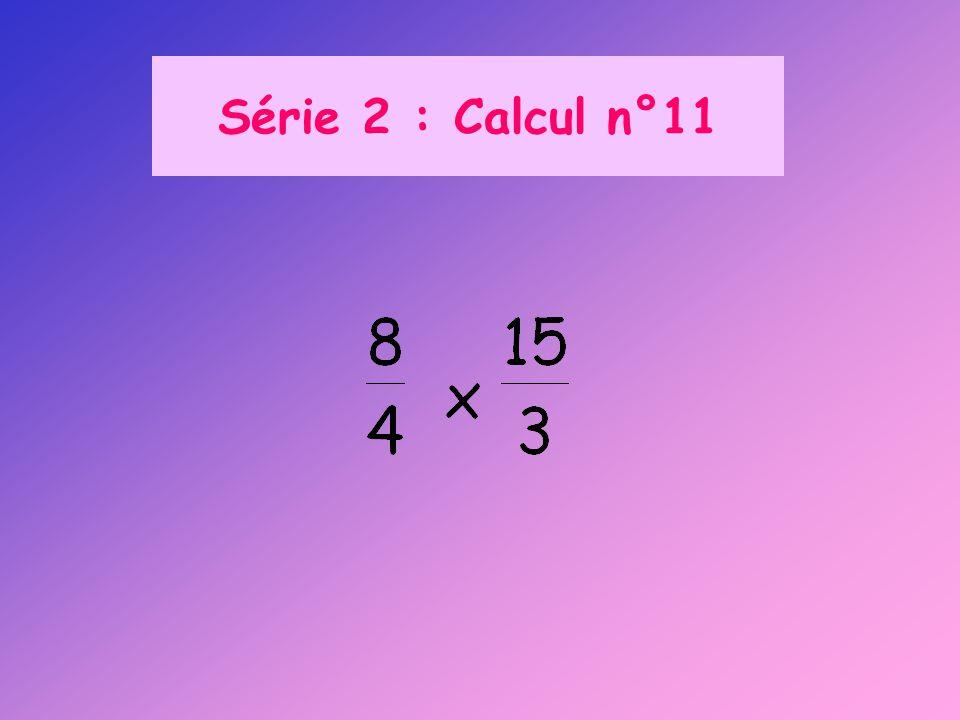 Série 2 : Calcul n°11