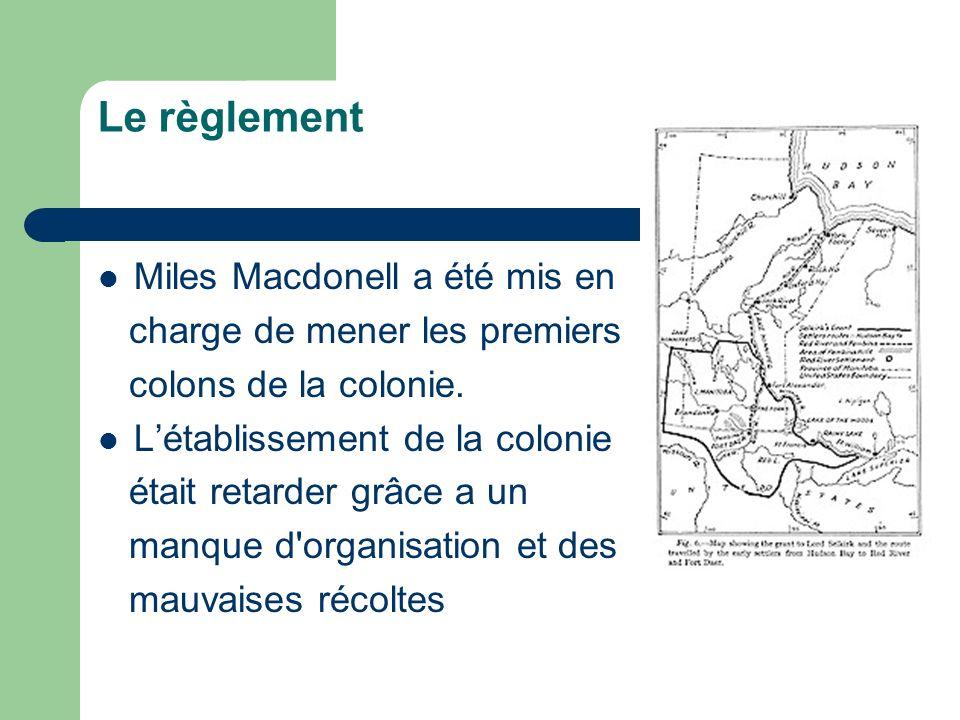Le règlement Miles Macdonell a été mis en charge de mener les premiers