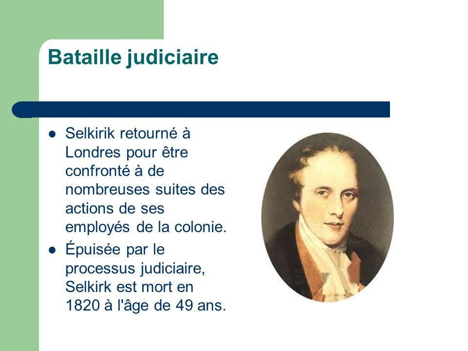 Bataille judiciaireSelkirik retourné à Londres pour être confronté à de nombreuses suites des actions de ses employés de la colonie.