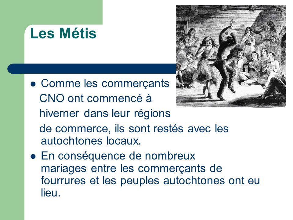 Les Métis Comme les commerçants CNO ont commencé à
