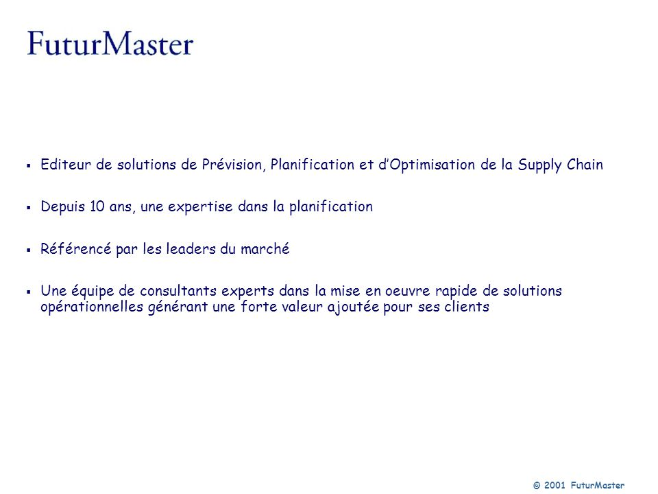 Editeur de solutions de Prévision, Planification et d'Optimisation de la Supply Chain