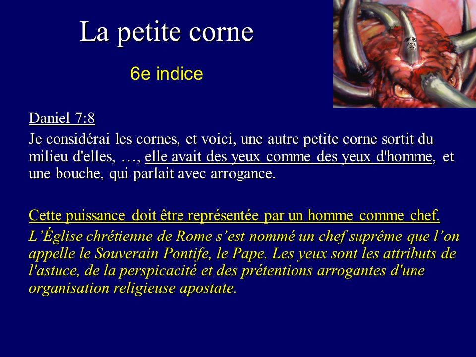 La petite corne 6e indice Daniel 7:8
