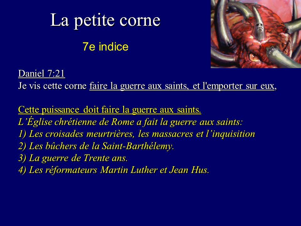 La petite corne 7e indice Daniel 7:21