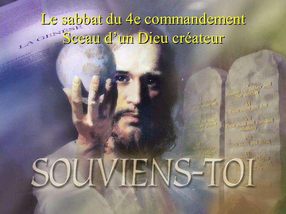 Le sabbat du 4e commandement Sceau d'un Dieu créateur