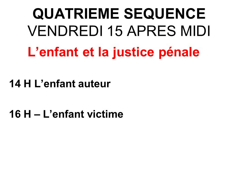 QUATRIEME SEQUENCE VENDREDI 15 APRES MIDI
