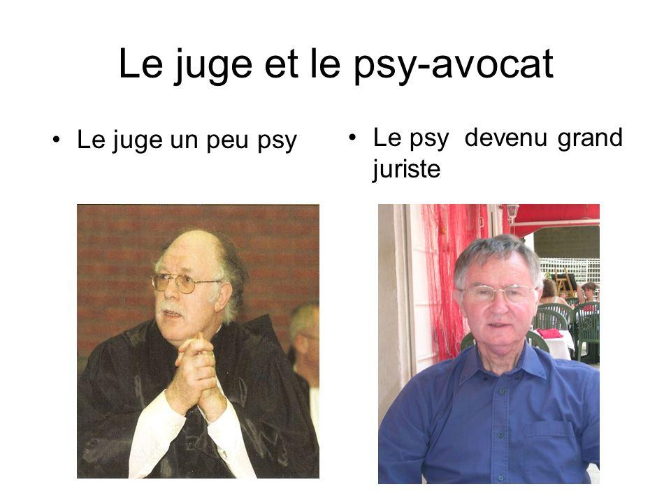Le juge et le psy-avocat