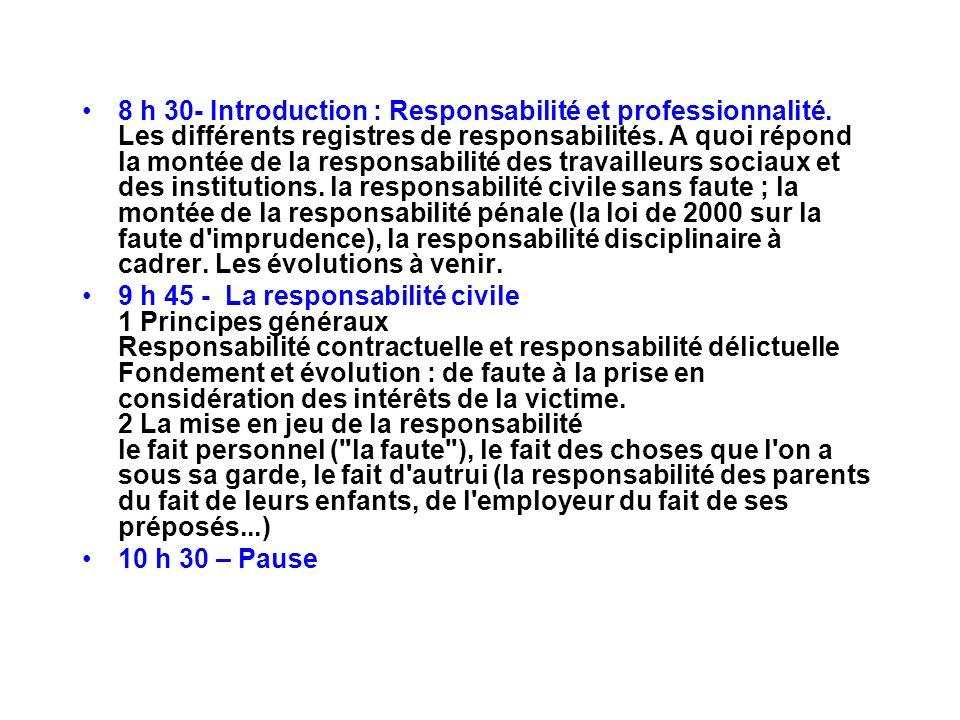 8 h 30- Introduction : Responsabilité et professionnalité