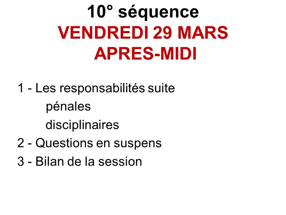 10° séquence VENDREDI 29 MARS APRES-MIDI