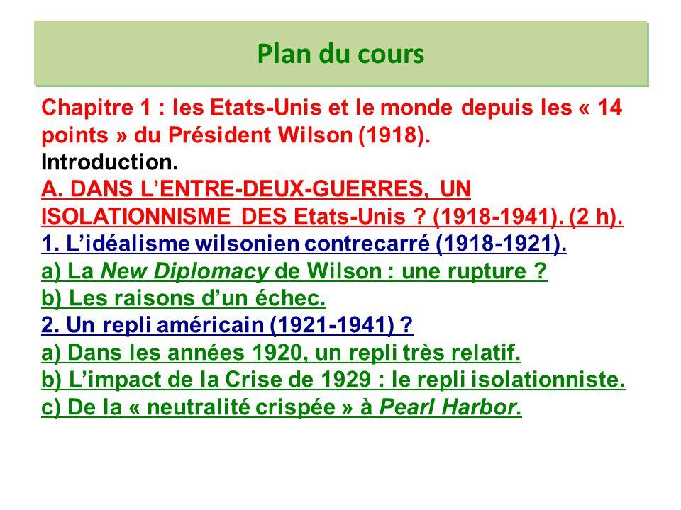 Plan du cours Chapitre 1 : les Etats-Unis et le monde depuis les « 14 points » du Président Wilson (1918).