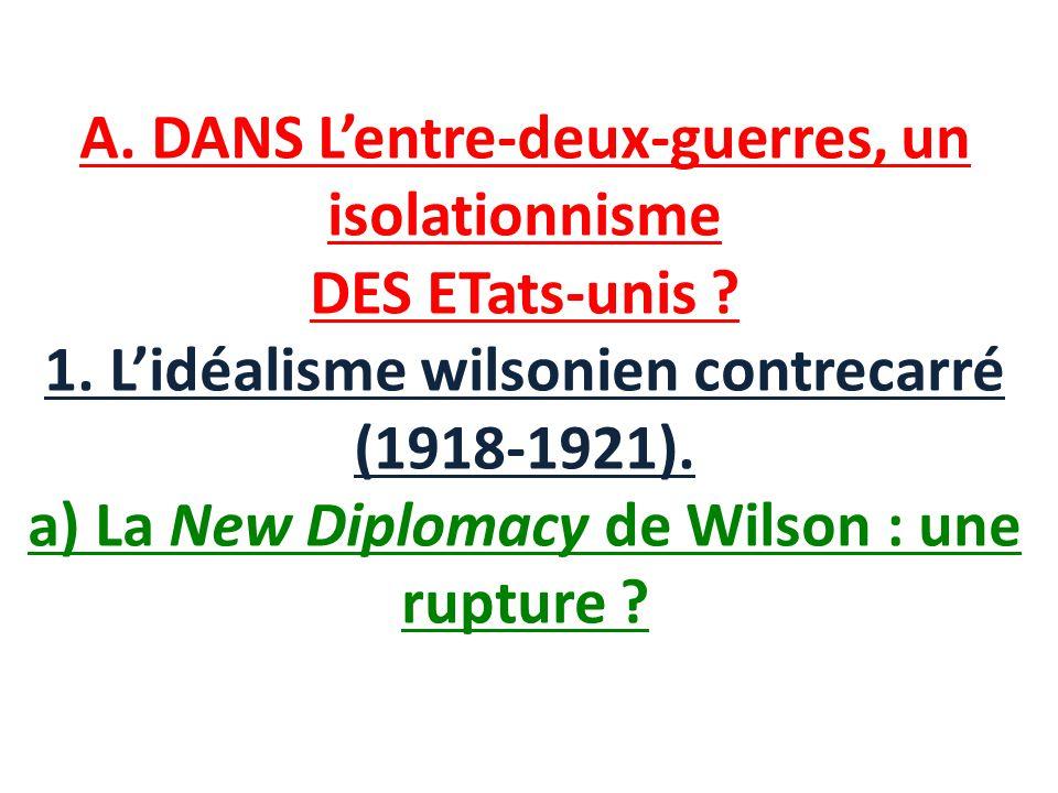 A. DANS L'entre-deux-guerres, un isolationnisme DES ETats-unis. 1