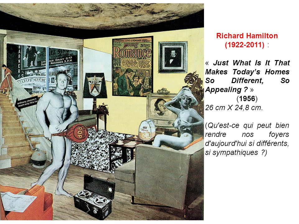 Richard Hamilton (1922-2011) : « Just What Is It That Makes Today's Homes So Different, So Appealing »
