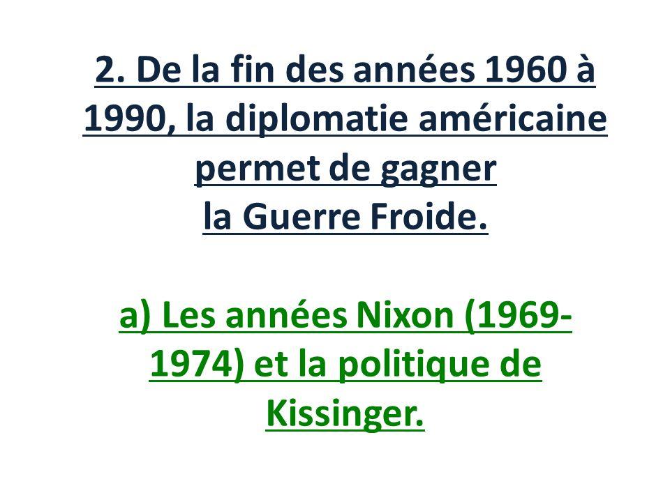 a) Les années Nixon (1969-1974) et la politique de Kissinger.