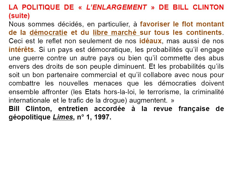 LA POLITIQUE DE « L'ENLARGEMENT » DE BILL CLINTON (suite)