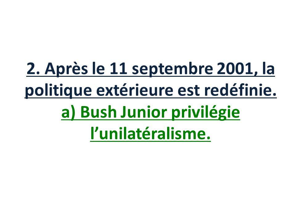 2. Après le 11 septembre 2001, la politique extérieure est redéfinie