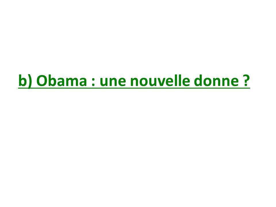 b) Obama : une nouvelle donne