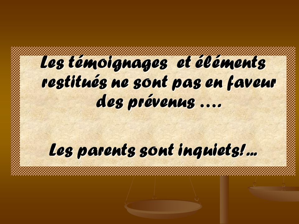 Les parents sont inquiets!...