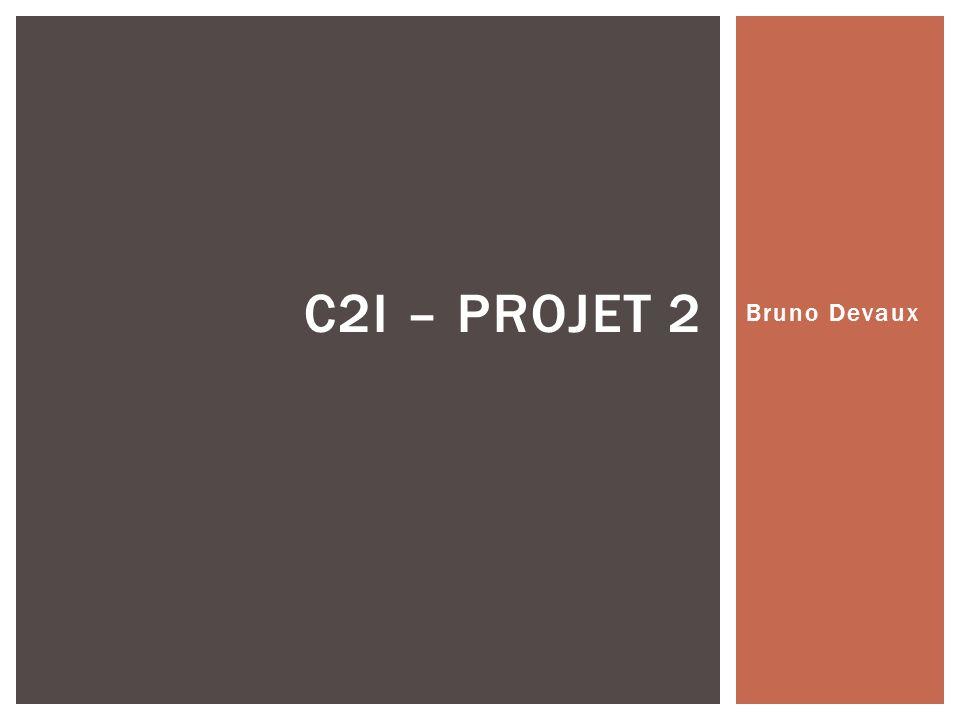 C2I – Projet 2 Bruno Devaux