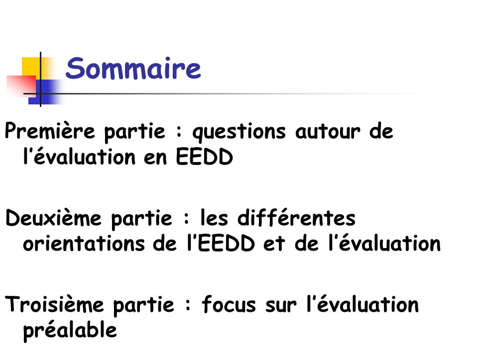 Sommaire Première partie : questions autour de l'évaluation en EEDD