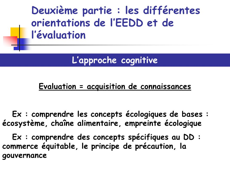 Evaluation = acquisition de connaissances