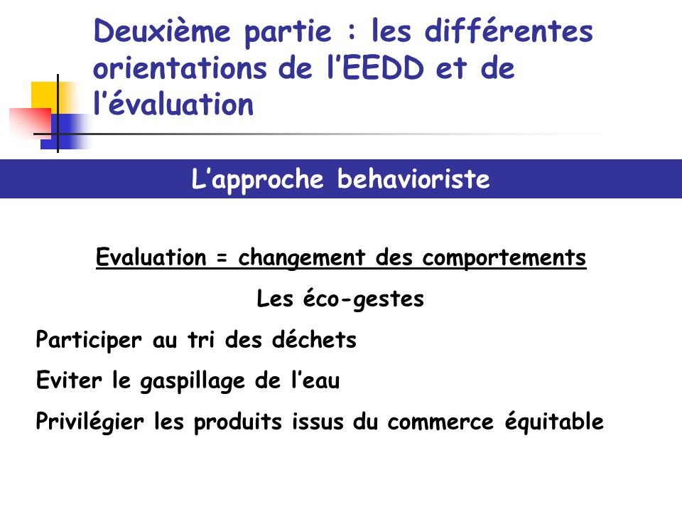 L'approche behavioriste Evaluation = changement des comportements