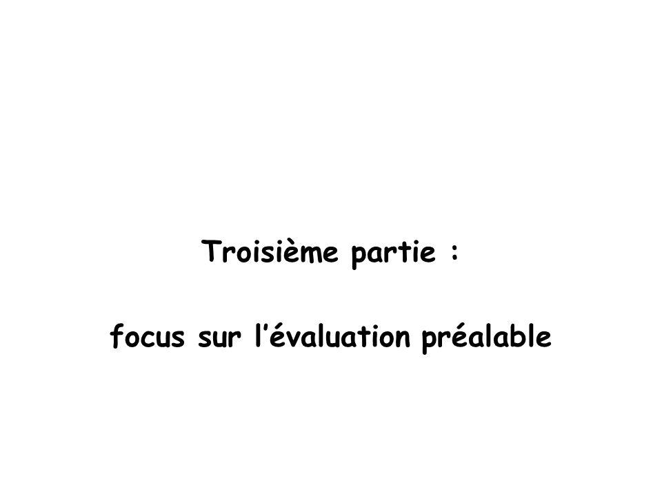 focus sur l'évaluation préalable