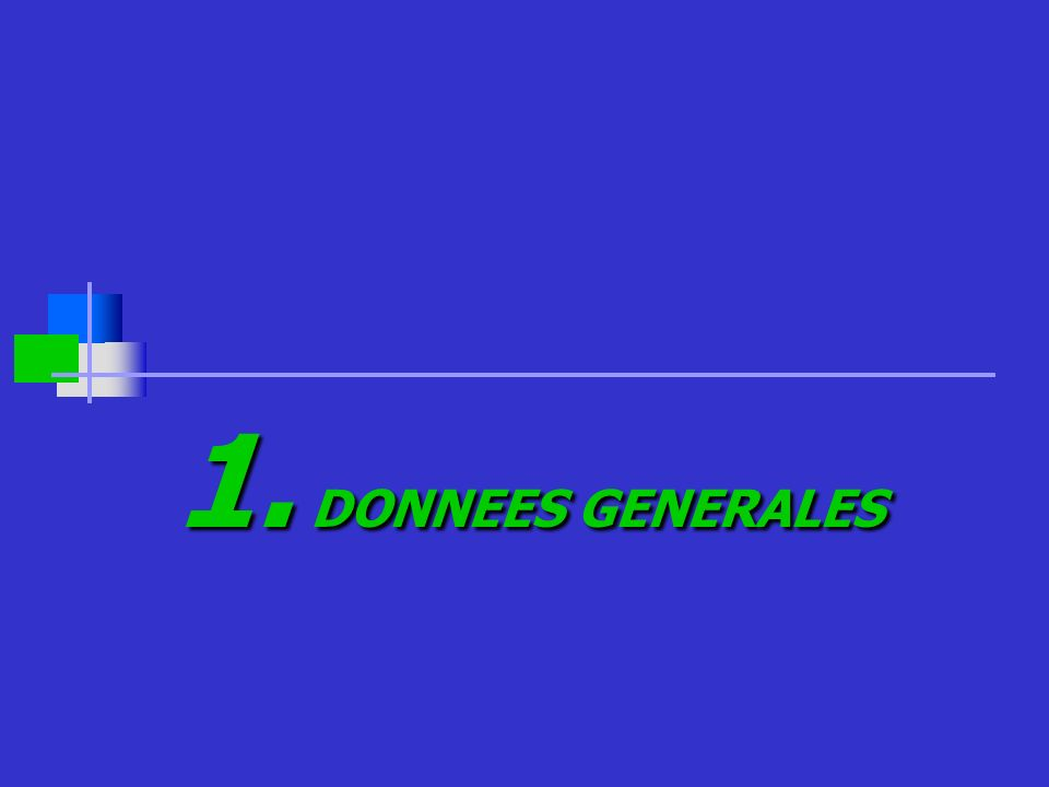 1. DONNEES GENERALES