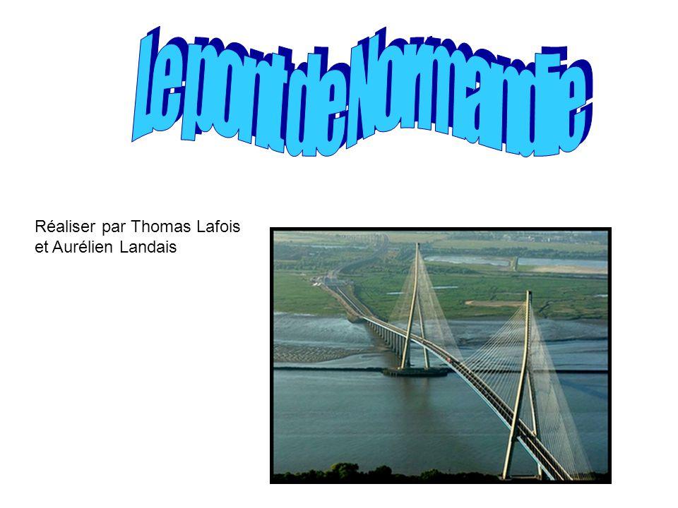 Le pont de Normandie Réaliser par Thomas Lafois et Aurélien Landais