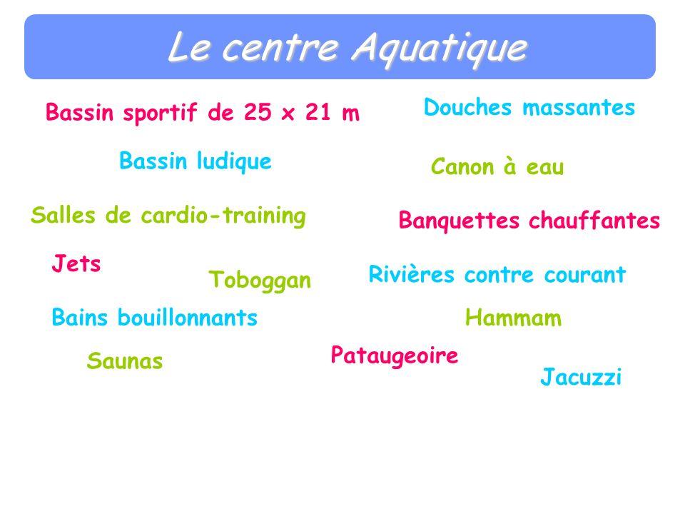 Le centre Aquatique Douches massantes Bassin sportif de 25 x 21 m