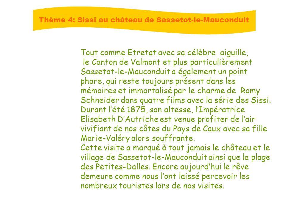 Thème 4: Sissi au château de Sassetot-le-Mauconduit