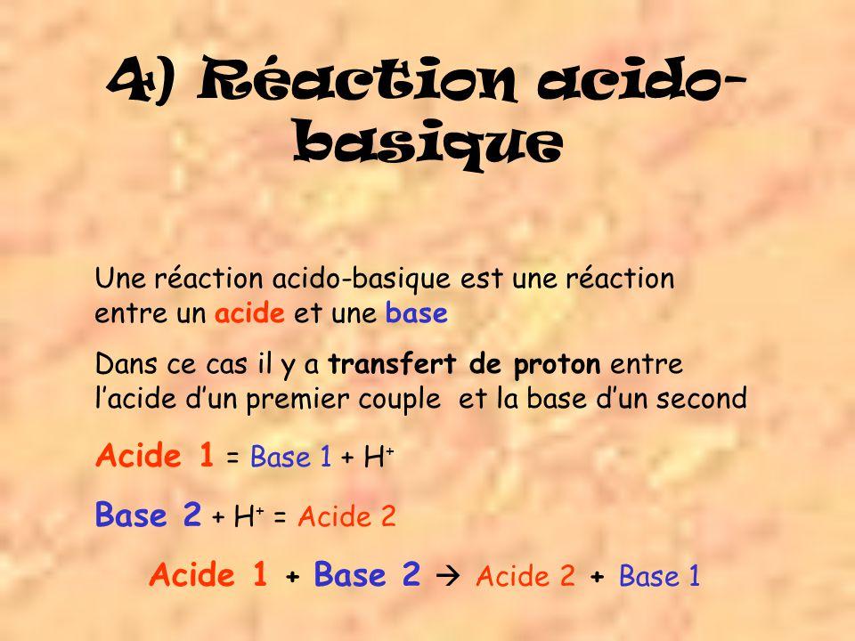 4) Réaction acido-basique