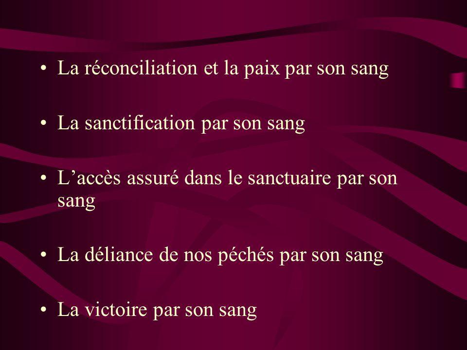 La réconciliation et la paix par son sang