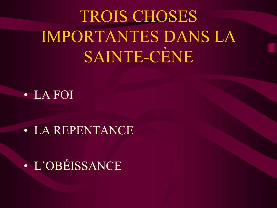 TROIS CHOSES IMPORTANTES DANS LA SAINTE-CÈNE
