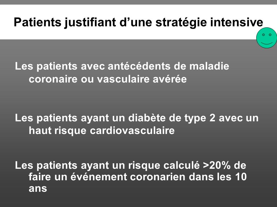 Patients justifiant d'une stratégie intensive