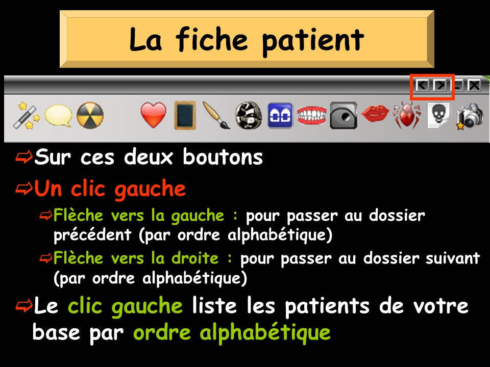 La fiche patient Sur ces deux boutons Un clic gauche