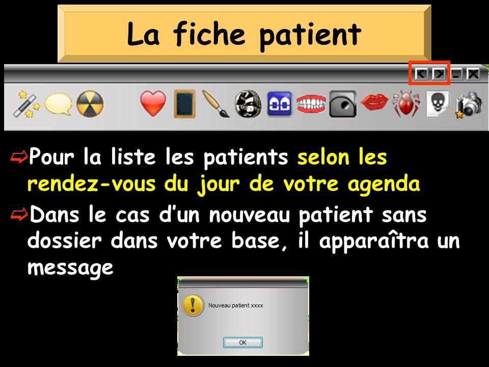 La fiche patient Pour la liste les patients selon les rendez-vous du jour de votre agenda.