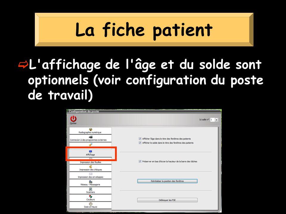 La fiche patient L affichage de l âge et du solde sont optionnels (voir configuration du poste de travail)