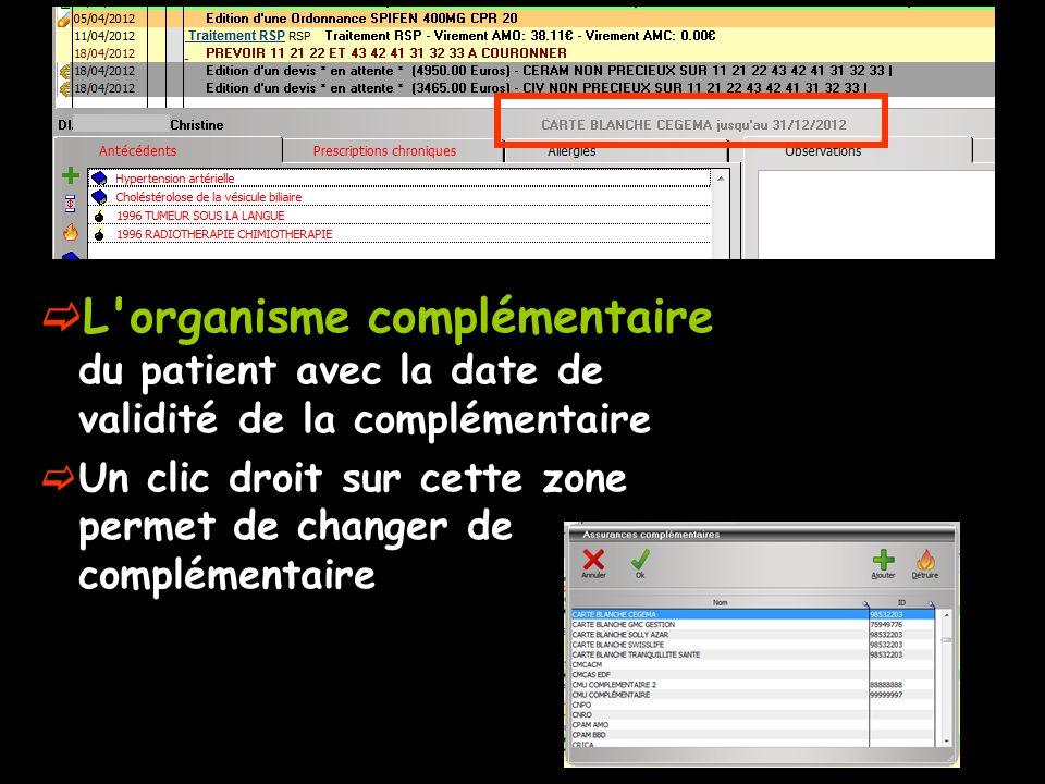 L organisme complémentaire du patient avec la date de validité de la complémentaire